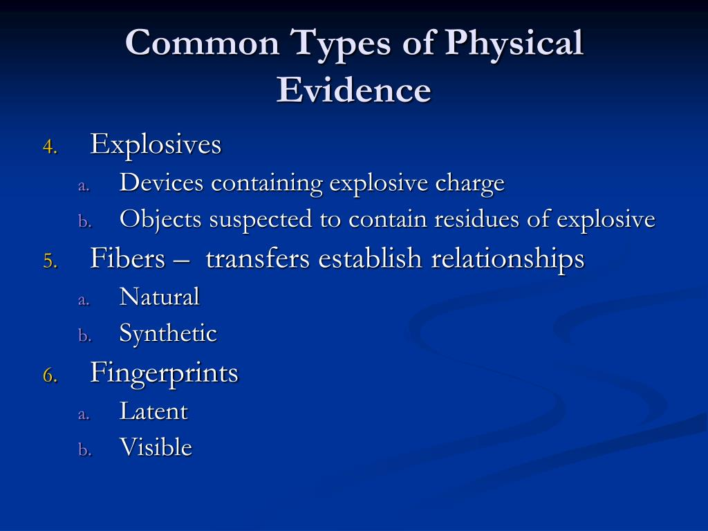 types of physical evidence Physical evidence paper 1 physical evidence paper angelica de la cruz jim a description of the various types of physical evidence encountered at the.