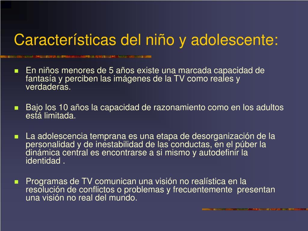 Características del niño y adolescente: