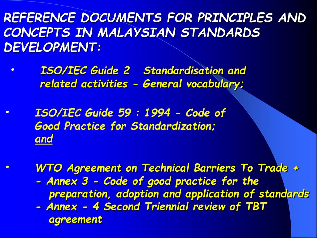 REFERENCE DOCUMENTS FOR PRINCIPLES AND CONCEPTS IN MALAYSIAN STANDARDS DEVELOPMENT: