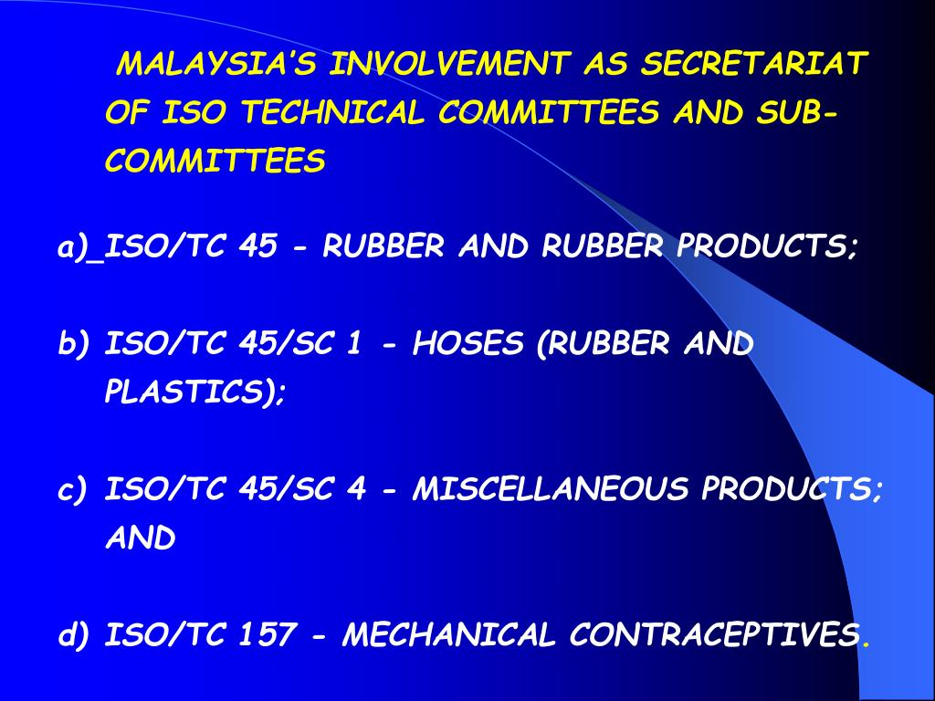 MALAYSIA'S INVOLVEMENT AS SECRETARIAT OF ISO TECHNICAL COMMITTEES AND SUB-COMMITTEES