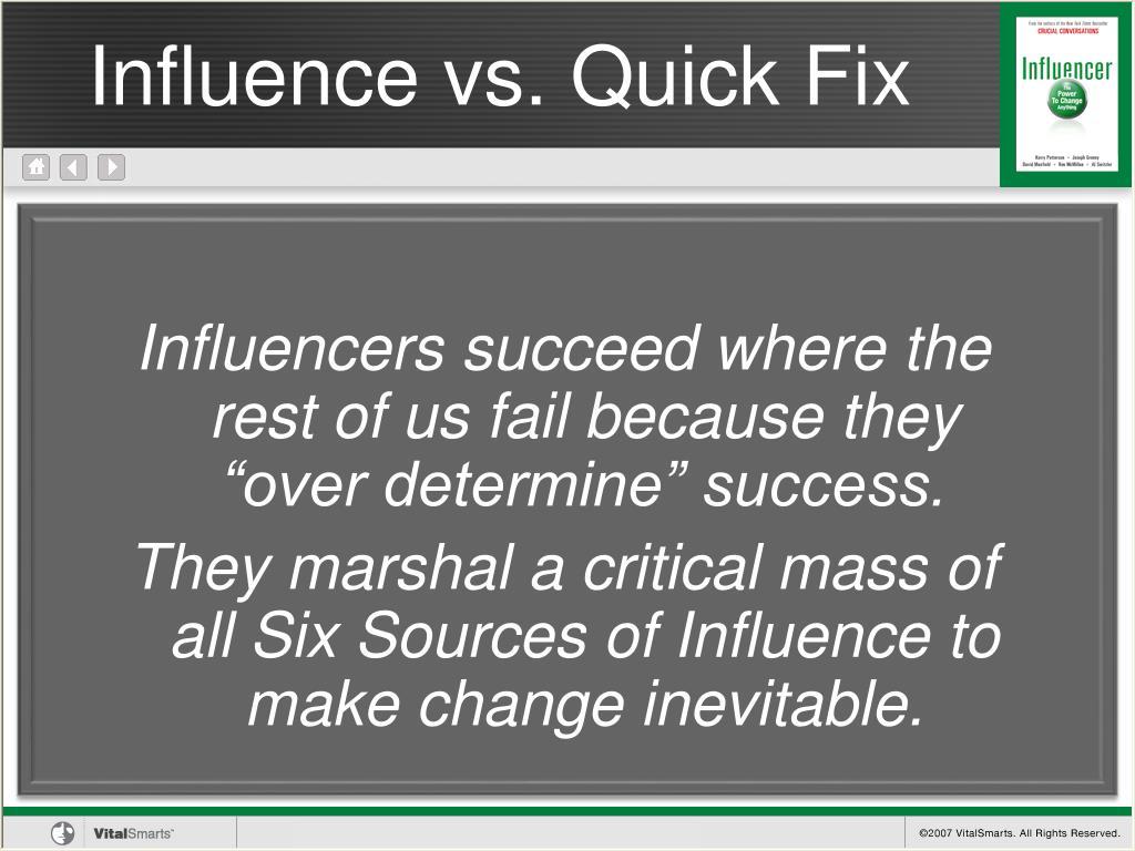 Influence vs. Quick Fix