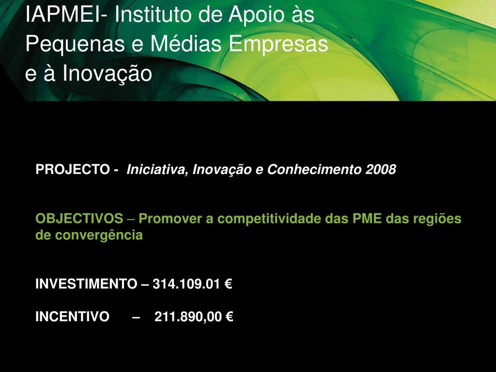IAPMEI- Instituto de Apoio às Pequenas e Médias Empresas e à Inovação