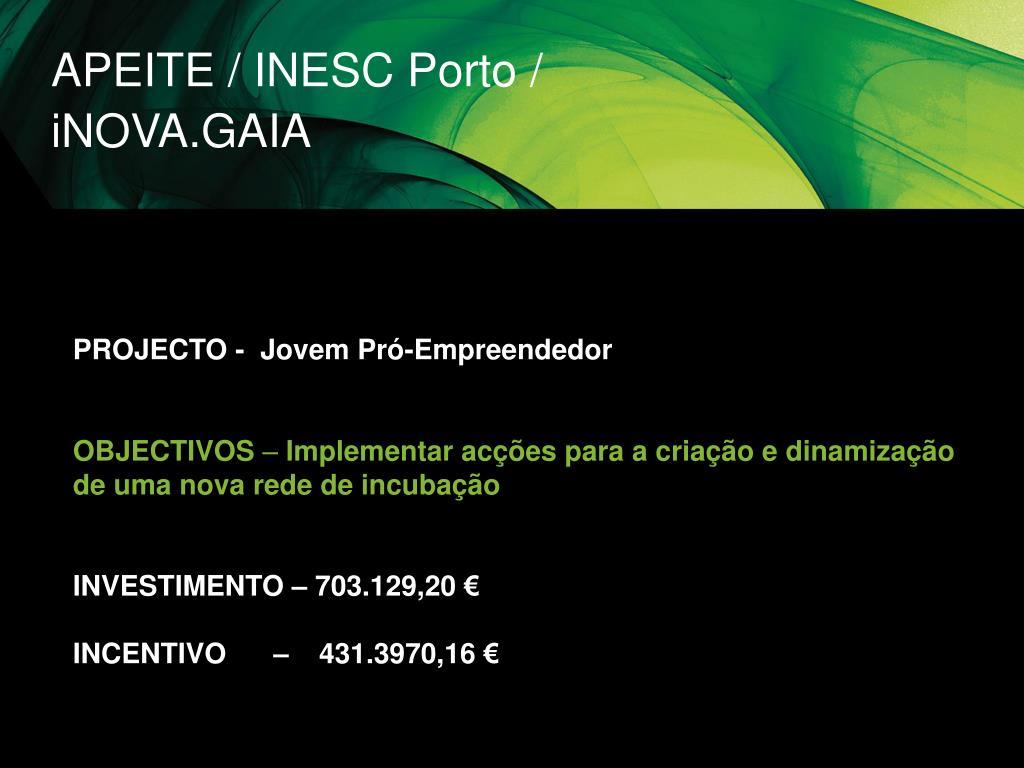 APEITE / INESC Porto / iNOVA.GAIA