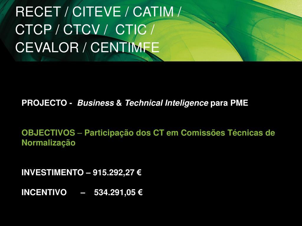 RECET / CITEVE / CATIM / CTCP / CTCV /  CTIC / CEVALOR / CENTIMFE