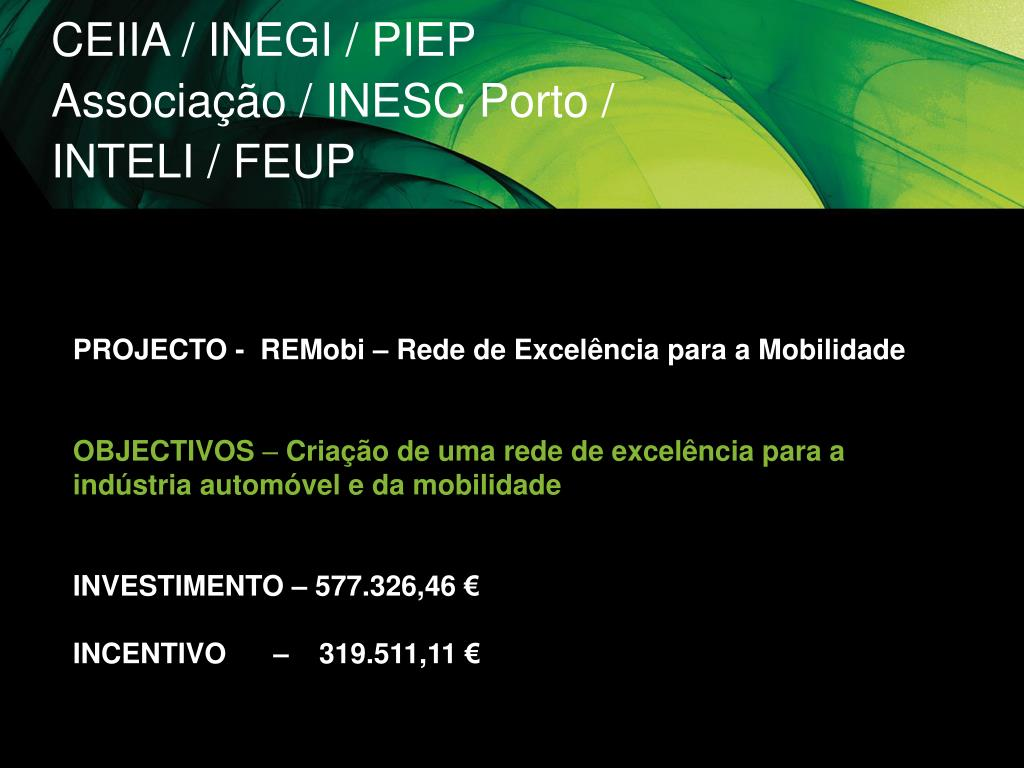 CEIIA / INEGI / PIEP Associação / INESC Porto / INTELI / FEUP