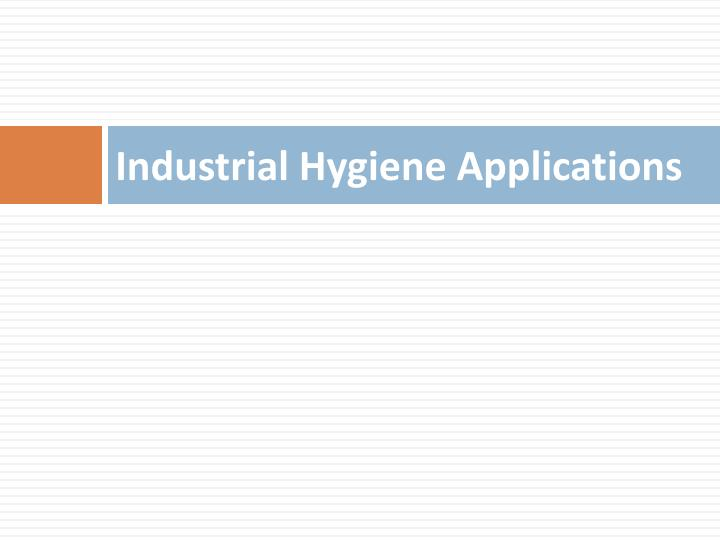 Industrial Hygiene Applications