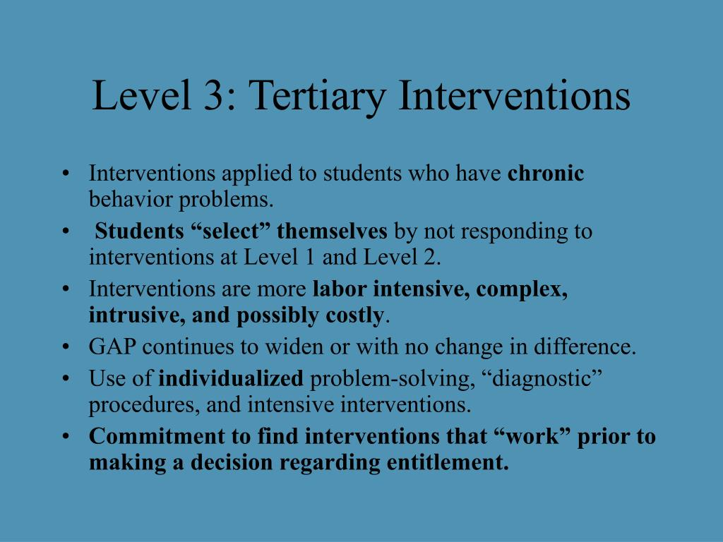 Level 3: Tertiary Interventions