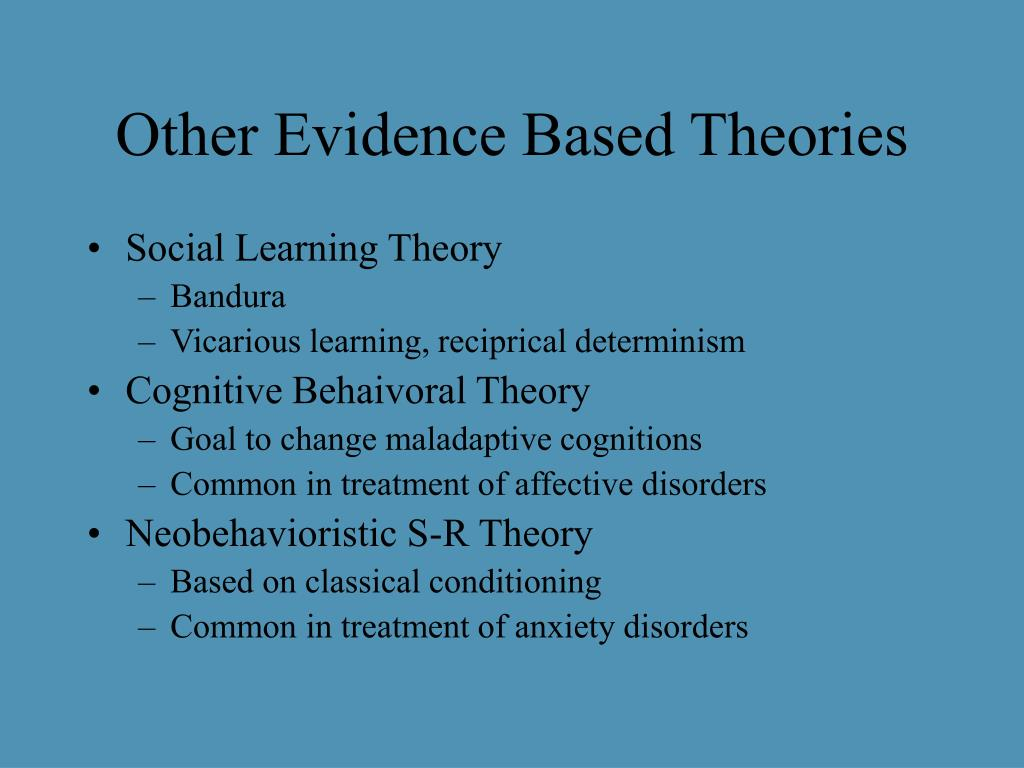 Other Evidence Based Theories