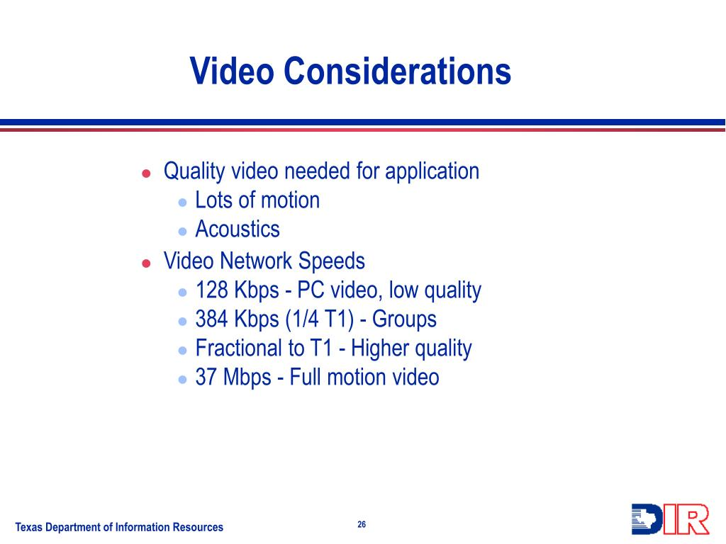 Video Considerations