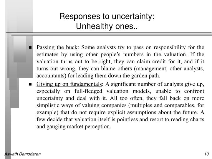 Responses to uncertainty: