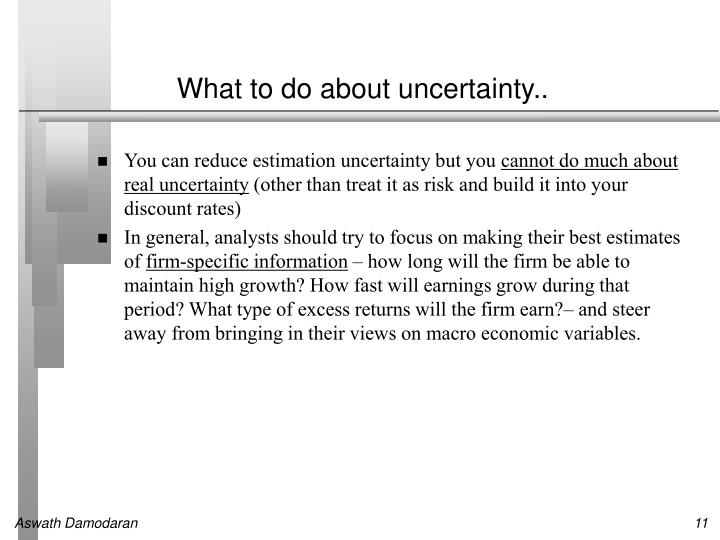 What to do about uncertainty..