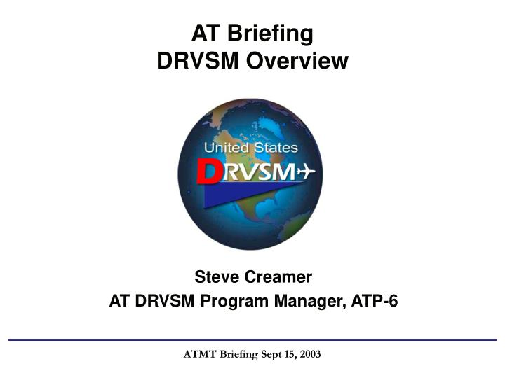 At briefing drvsm overview