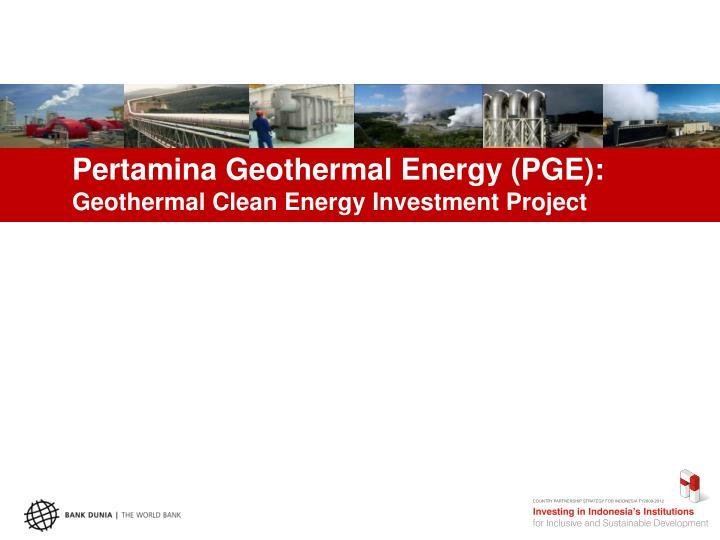 Pertamina Geothermal Energy (PGE):