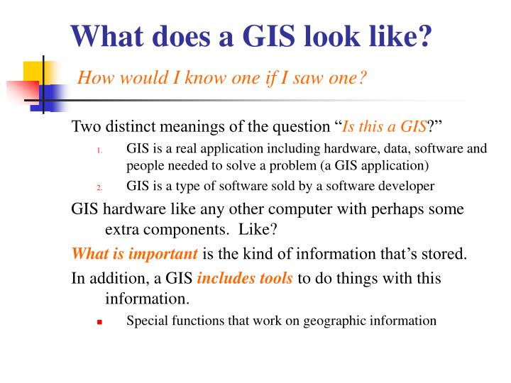 What does a GIS look like?