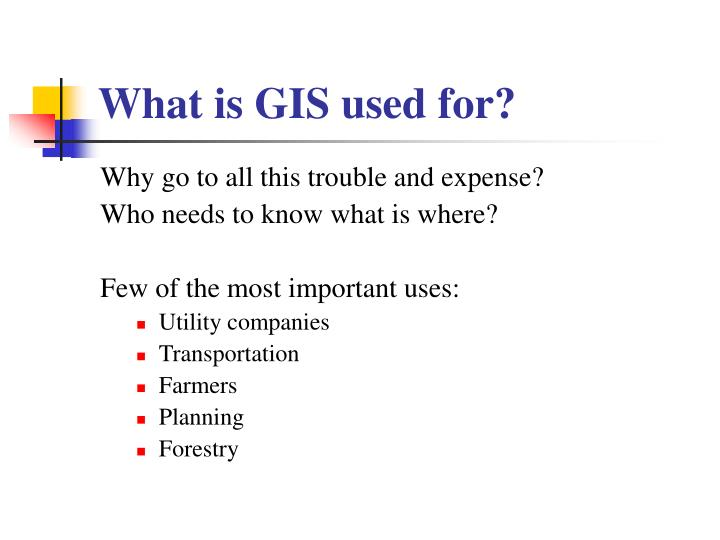 What is GIS used for?