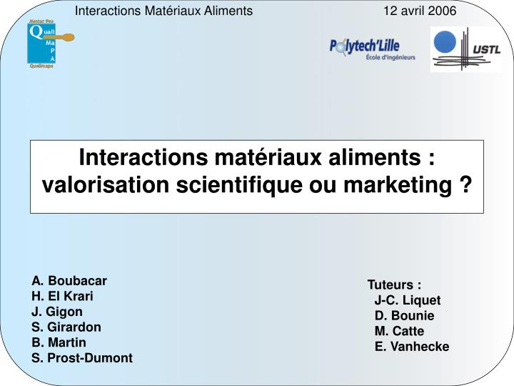 Interactions mat riaux aliments valorisation scientifique ou marketing