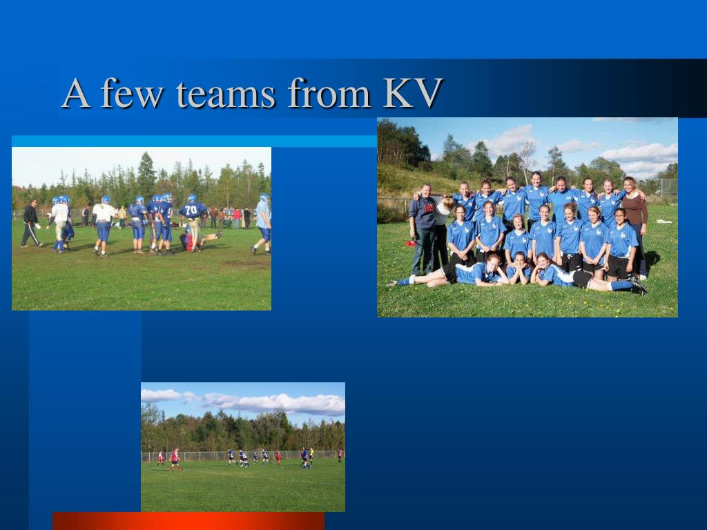 A few teams from KV