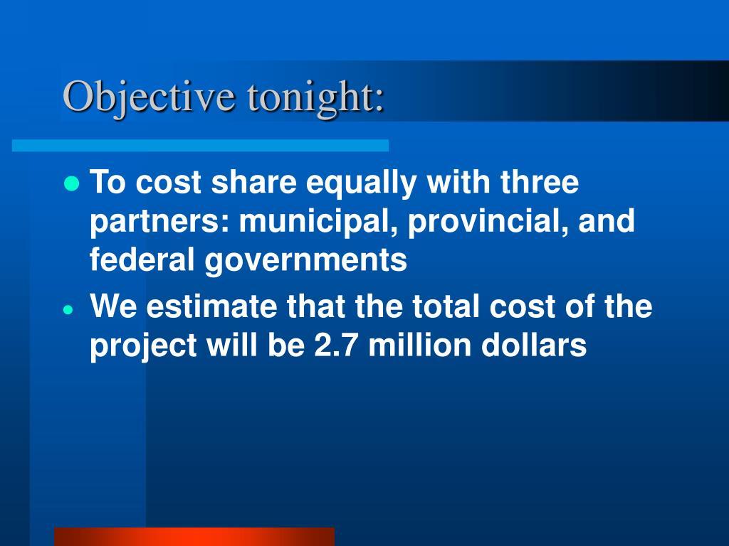 Objective tonight:
