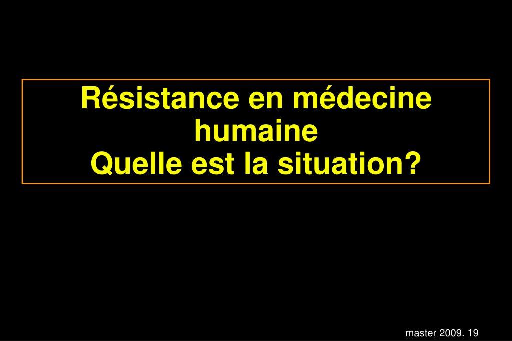 Résistance en médecine humaine