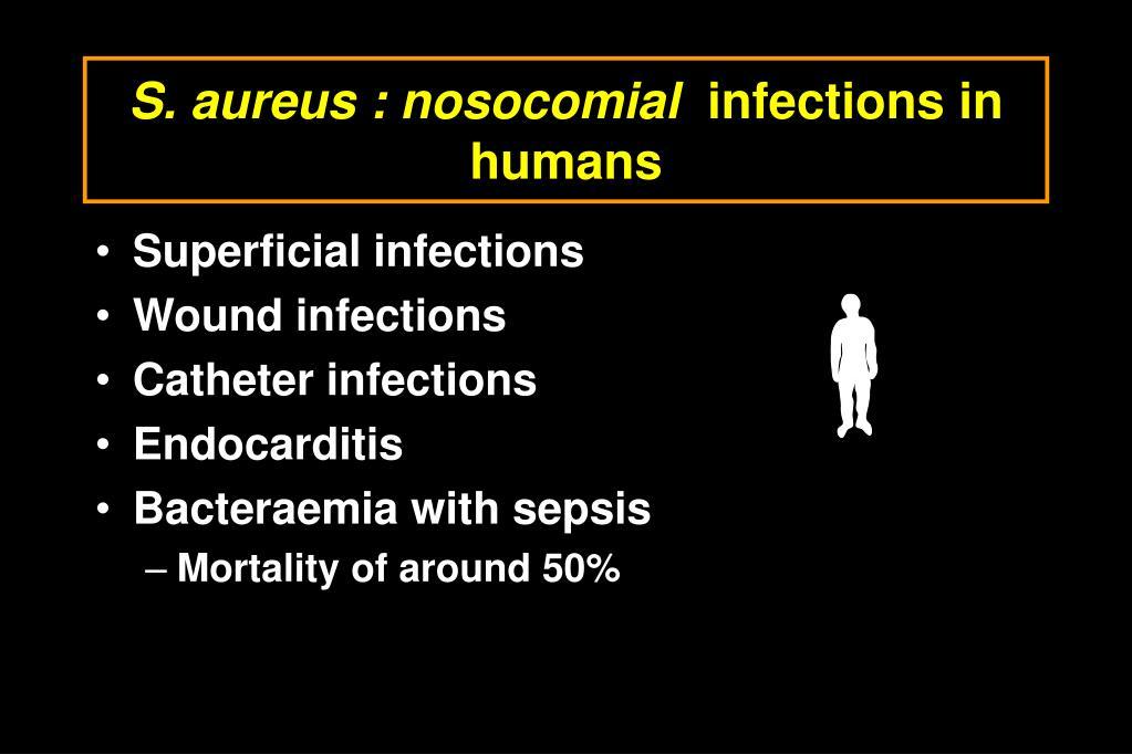 S. aureus : nosocomial