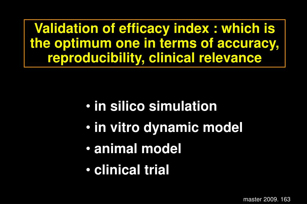 Validation of efficacy index : which is the optimum one in terms of accuracy, reproducibility, clinical relevance