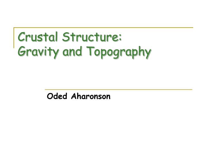 Crustal structure gravity and topography