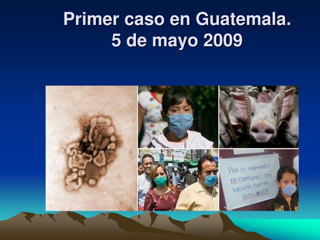 Primer caso en Guatemala.