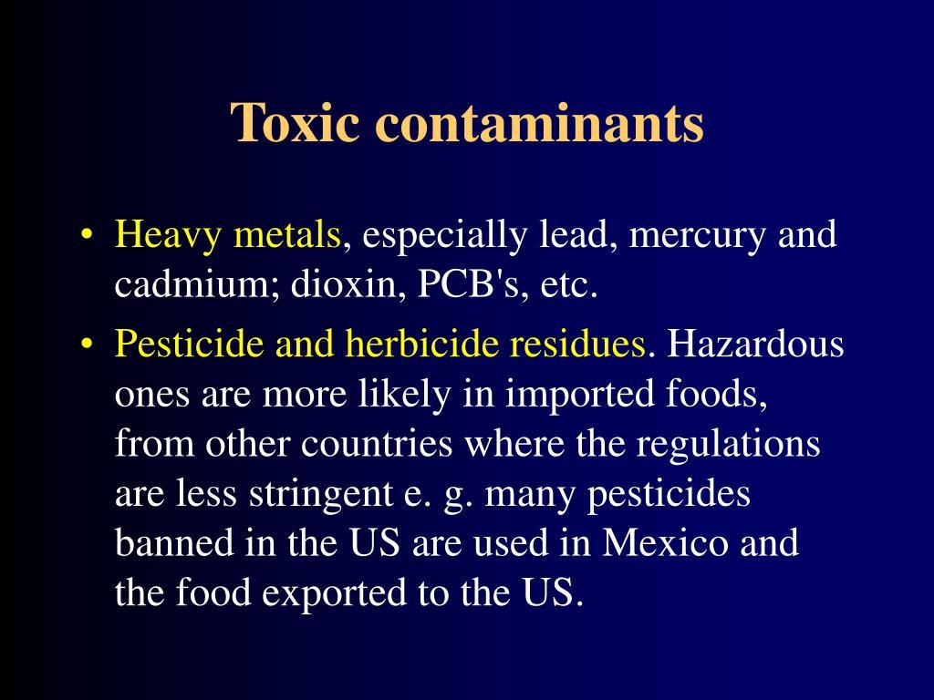 Toxic contaminants