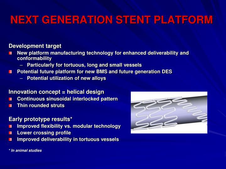 NEXT GENERATION STENT PLATFORM