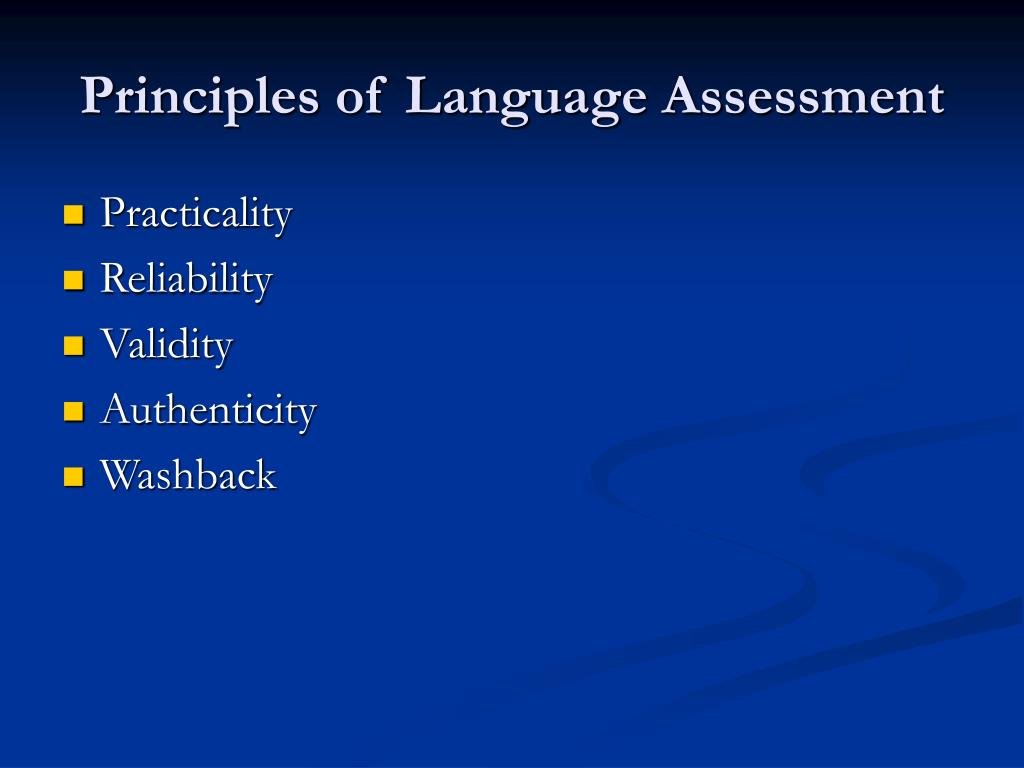 principles of assessment The guiding principles for assessment are intended to promote a shared understanding of assessment of student learning at.