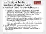 university of minho intellectual output policy12