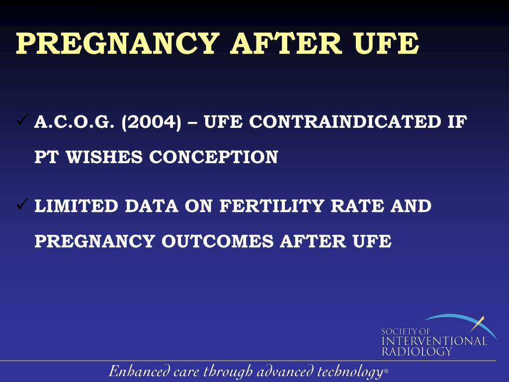 PREGNANCY AFTER UFE