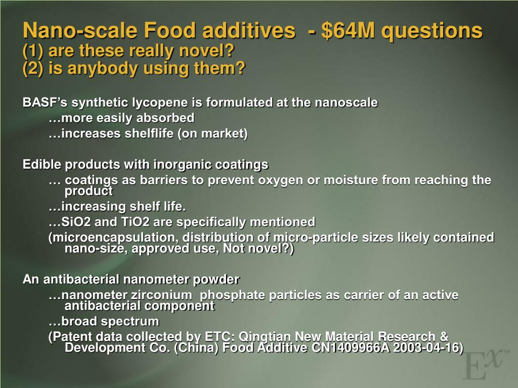 Nano-scale Food additives  - $64M questions