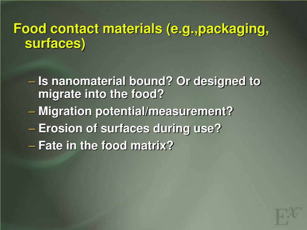 Food contact materials (e.g.,packaging, surfaces)