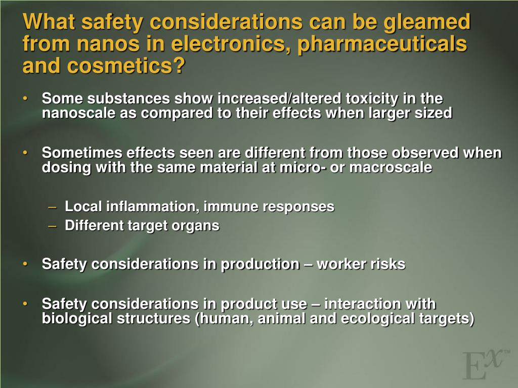 What safety considerations can be gleamed from nanos in electronics, pharmaceuticals and cosmetics?