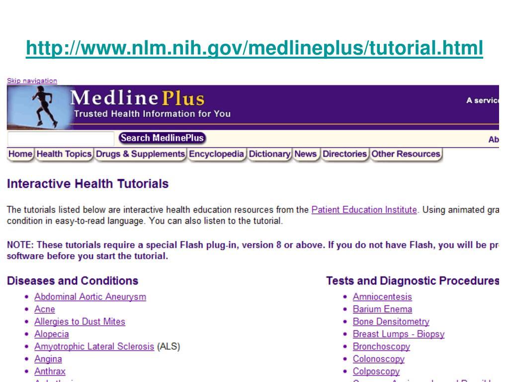 http://www.nlm.nih.gov/medlineplus/tutorial.html