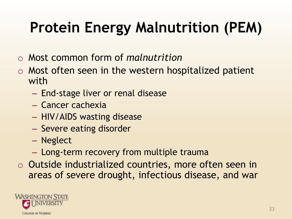 Protein Energy Malnutrition (PEM)