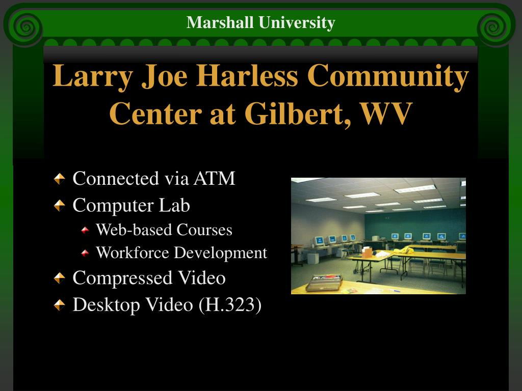 Larry Joe Harless Community Center at Gilbert, WV