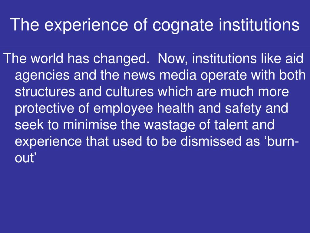 The experience of cognate institutions