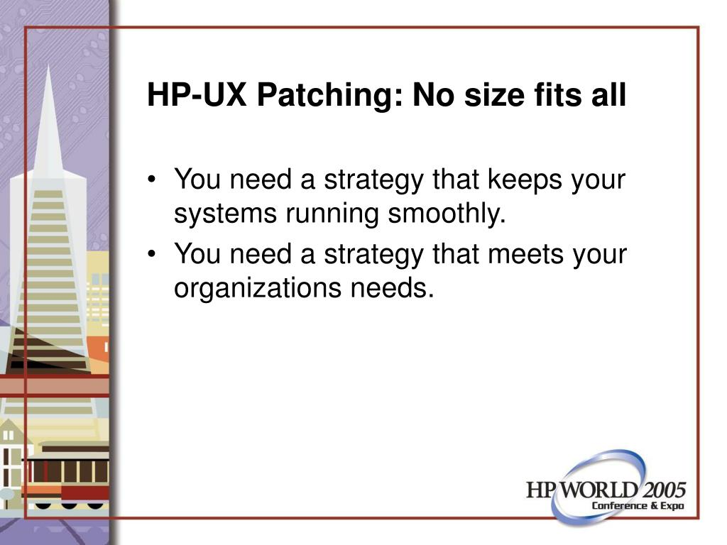 HP-UX Patching: No size fits all