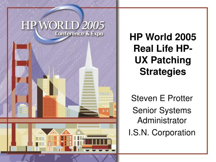 Hp world 2005 real life hp ux patching strategies l.jpg
