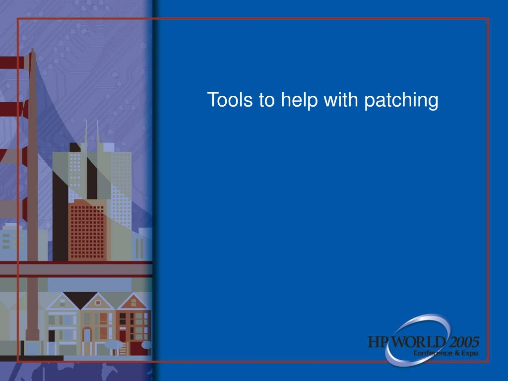 Tools to help with patching