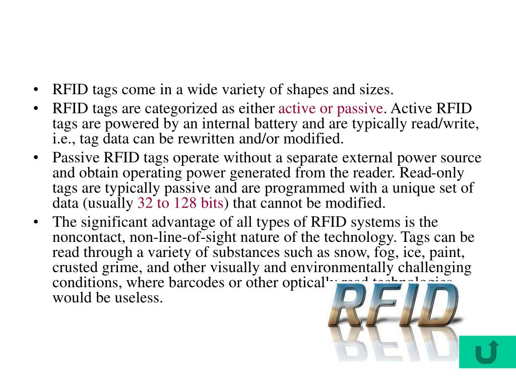 RFID tags come in a wide variety of shapes and sizes.