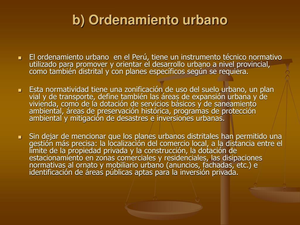 b) Ordenamiento urbano