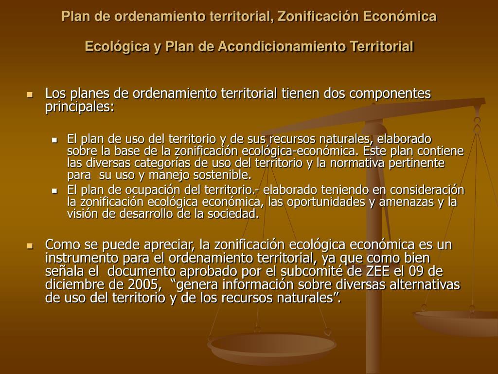 Plan de ordenamiento territorial, Zonificación Económica Ecológica y Plan de Acondicionamiento Territorial