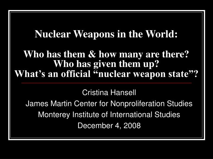 Nuclear Weapons in the World: