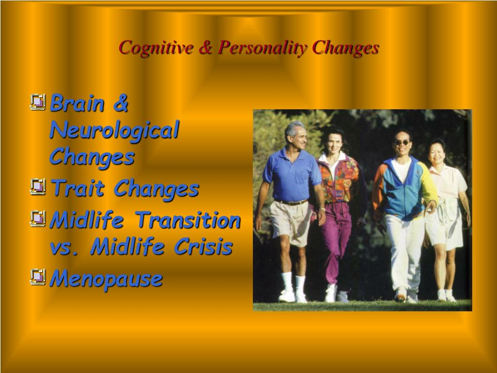 Cognitive & Personality Changes