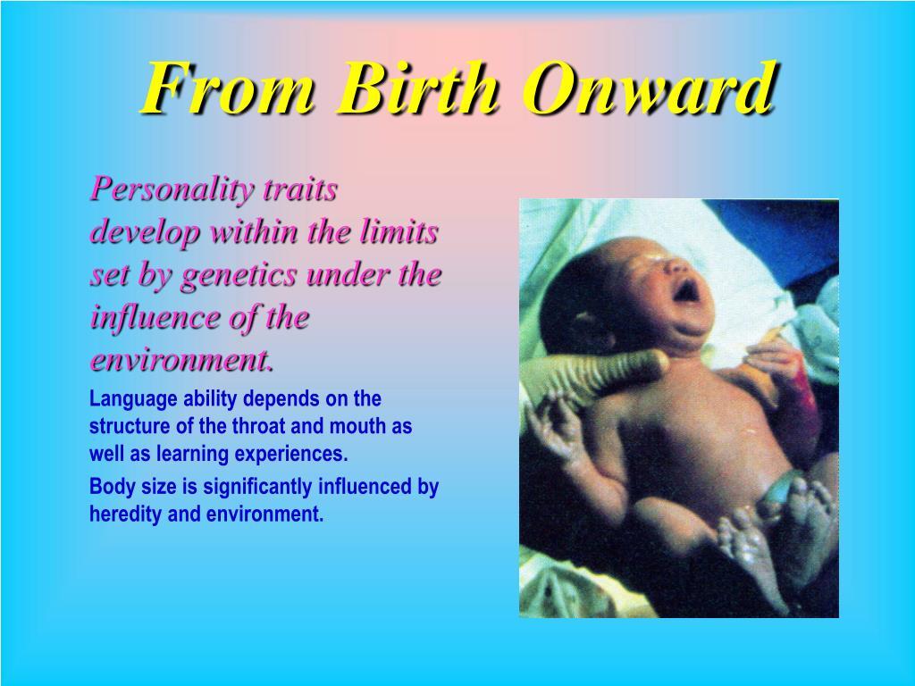 From Birth Onward