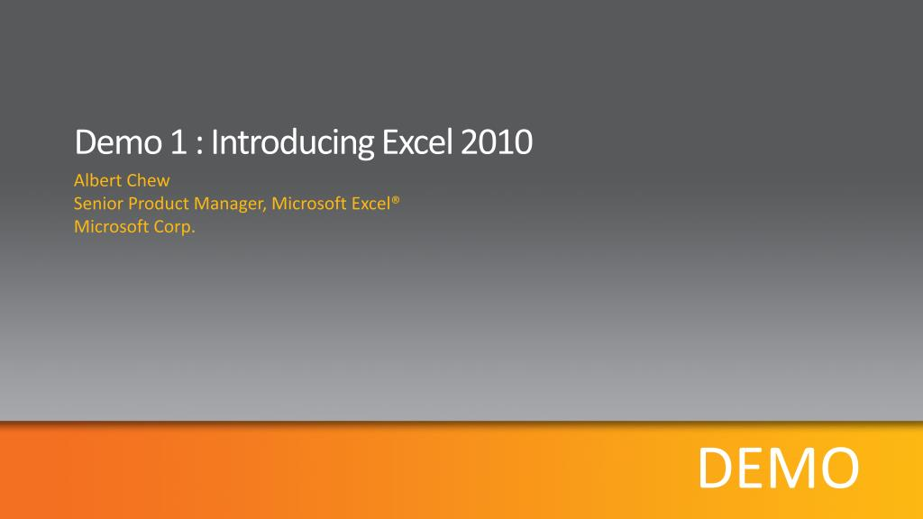 Demo 1 : Introducing Excel 2010