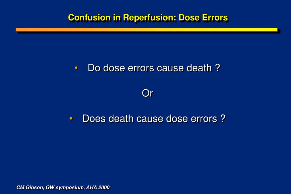 Confusion in Reperfusion: Dose Errors